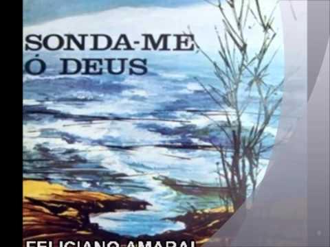 Feliciano Amaral - Sonda-me ò Deus LP Completo
