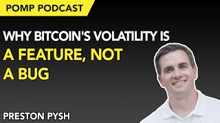 Pomp Podcast #248: Preston Pysh Explains Why Bitcoin's Volatility is a Feature, Not a Bug