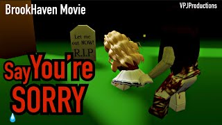 """say You're SORRY""~ROBLOX FULL MOVIE~(BrookHaven)~~VikingPrincessJazmin"