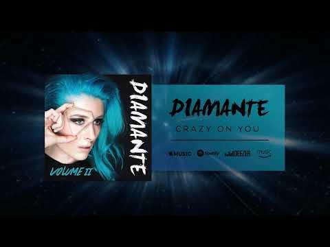 DIAMANTE - Crazy On You (Official Audio)