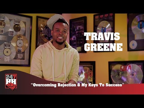 Travis Greene - Overcoming Rejection & My Keys To Success (247HH Exclusive)
