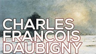 Charles-Francois Daubigny: A collection of 178 paintings (HD)