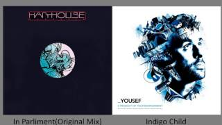 Yousef  - 1. In Parliment (Original Mix), 2. Indigo Child