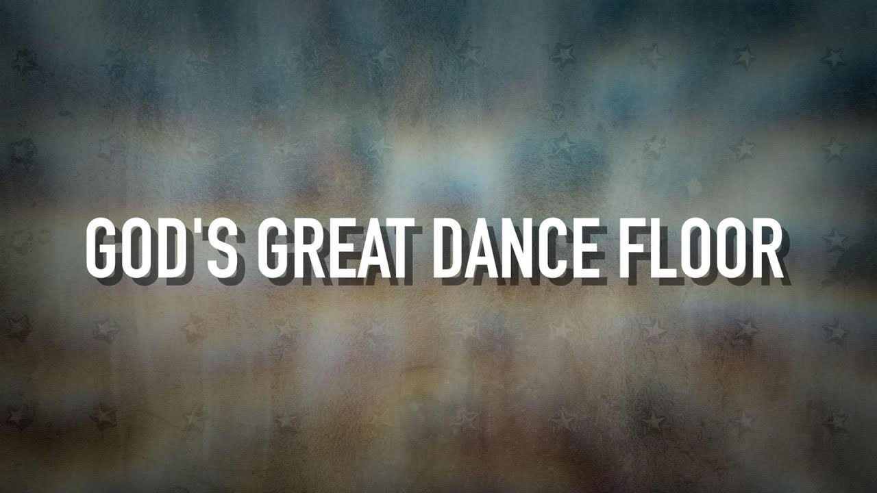 God S Great Dance Floor Lyric Video Chris Tomlin Youtube