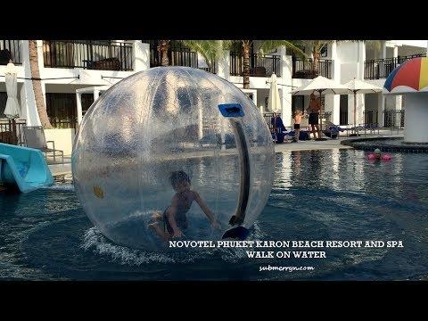 Walk On Water - Novotel Phuket Karon Beach Resort & Spa