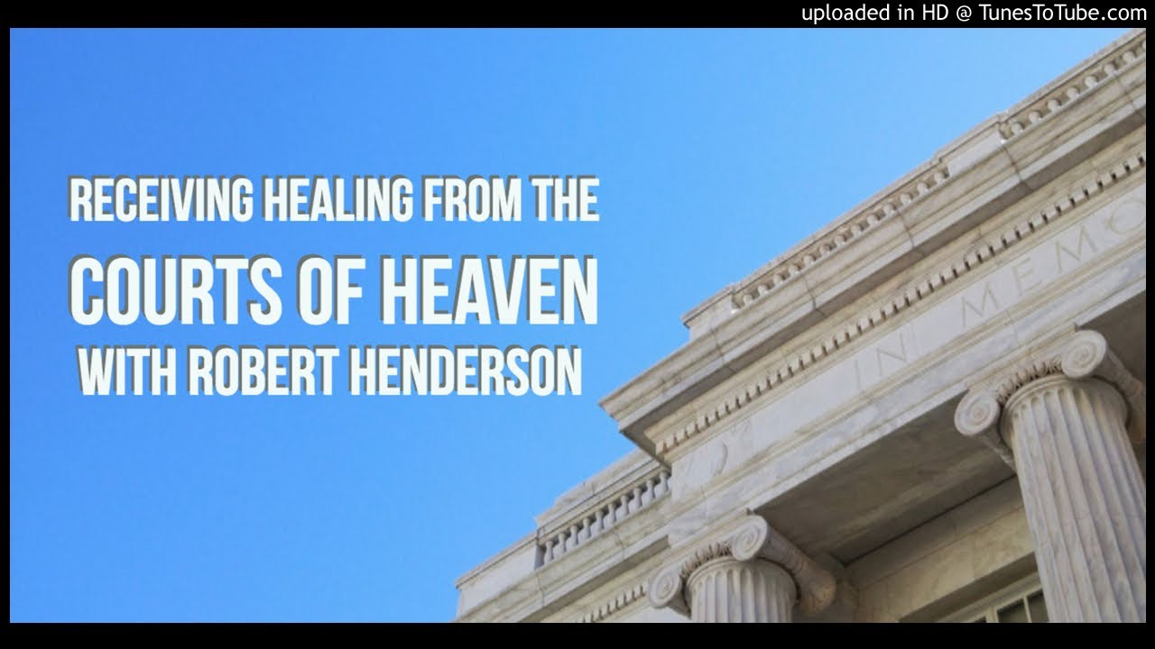 Robert Henderson Goes In-Depth on New Courts of Heaven Revelation