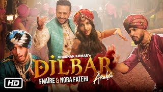 Download Dilbar Arabic Version | Fnaire Feat. Nora Fatehi Mp3 and Videos