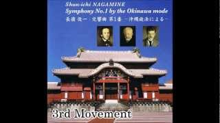Shun-ichi NAGAMINE:Symphony No.1 By The Okinawa Mode 3rd Movement