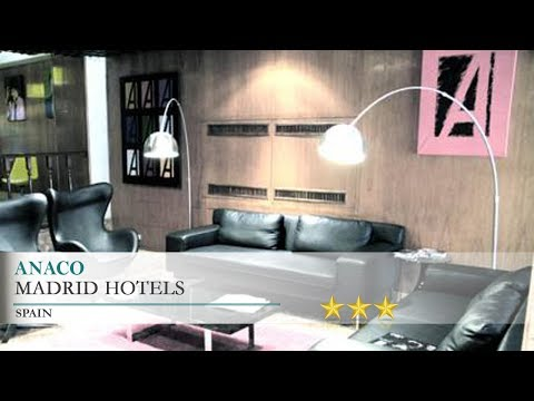 Anaco - Madrid Hotels, Spain