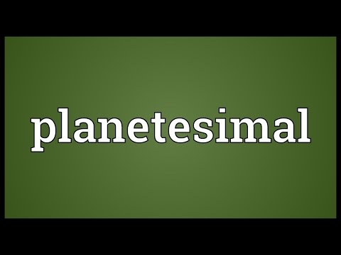 Planetesimal Meaning
