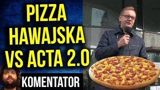 Paweł Tanajno z Komitetu Pizza Hawajska o Acta 2 .0