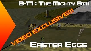 B-17: The Mighty 8th - Easter Eggs - VIDEO EXCLUSIVE!!!