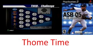 All Star Baseball 2005 TWIB Challenge 2 - Thome Time