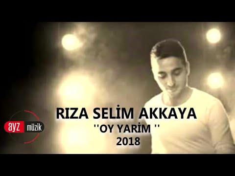 Rıza Selim Akkaya - Oy Yarim - Official Klip 2018 Ayz Müzik ve Film Yapım