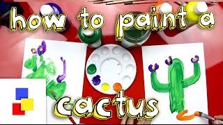How To Paint A Cactus For Super Young Artists