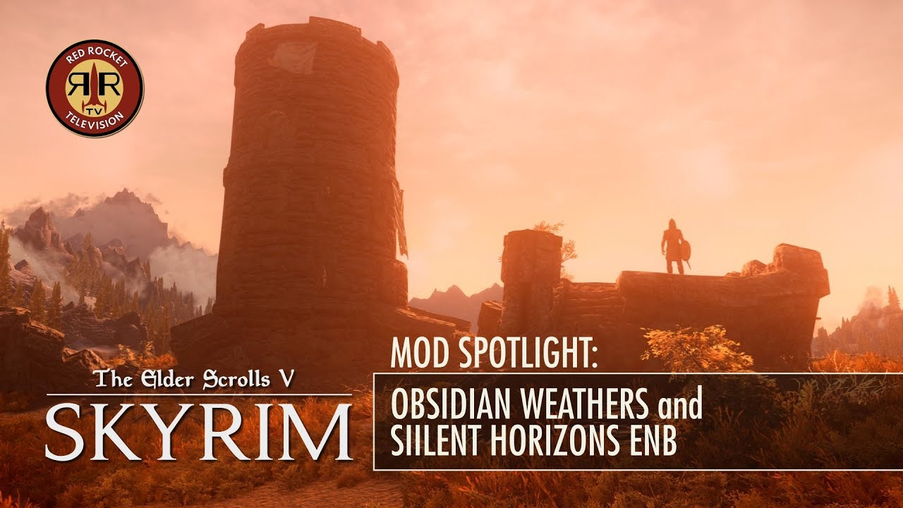 Skyrim SE Mod Spotlight | Obsidian Weathers and Silent Horizons ENB