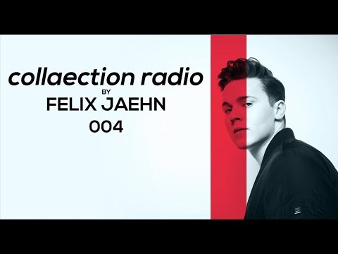 FELIX JAEHN: collaection radio 004 | special guest: Lost Fre