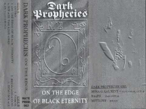 Dark Prophecies   On The Edge of Black Eternity