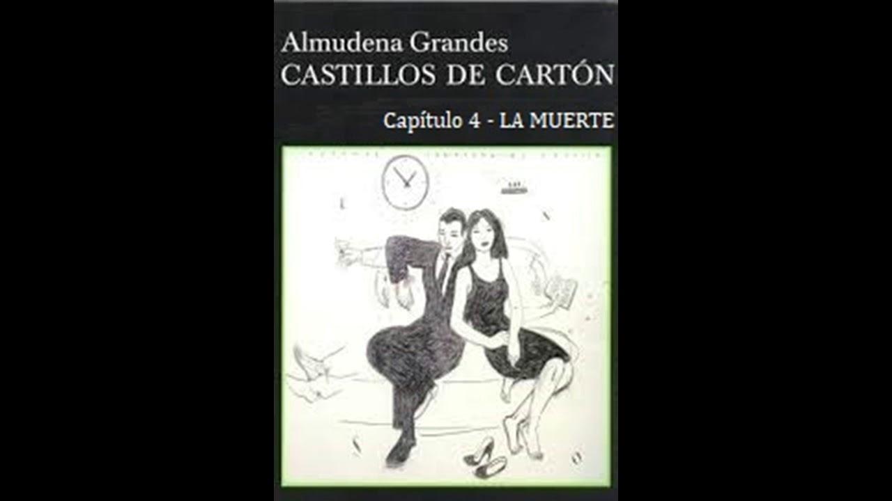 Adriana Ugarte Castillos De Carton castillos de cartÓn - capítulo 4, la muerte - almúdena grandes - novela