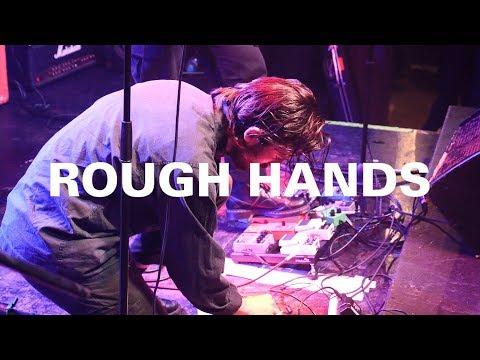 ROUGH HANDS - 4K - FULL SET - AUDIO, GLASGOW - 10.05.18