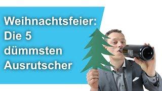 Weihnachtsfeier: Die 5 dümmsten Ausrutscher // M. Wehrle
