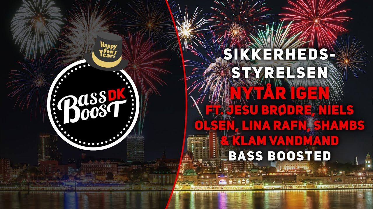 Sikkerhedsstyrelsen - Nytår Igen (ft. Jesu Brødre, Niels Olsen & Klam Vandmand) [Bass Boosted]