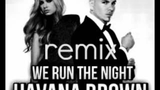 Havana Brown ft. pitbull - we run the night remix