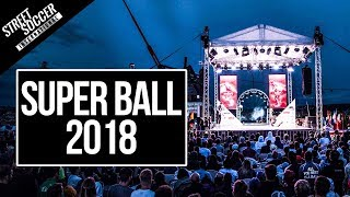 Best Freestyle Competition in the World - SUPER BALL 2018