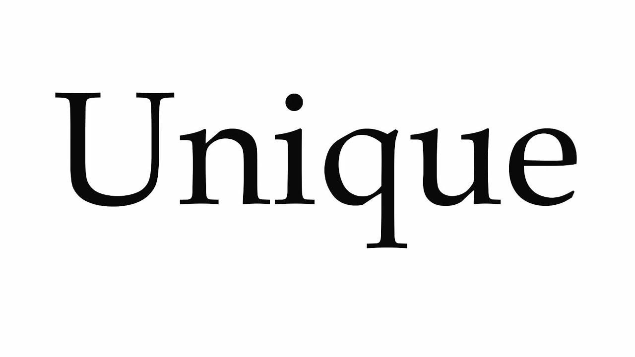 How to Pronounce Unique