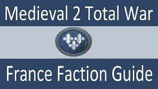 France Faction Guide: Medieval 2 Total War
