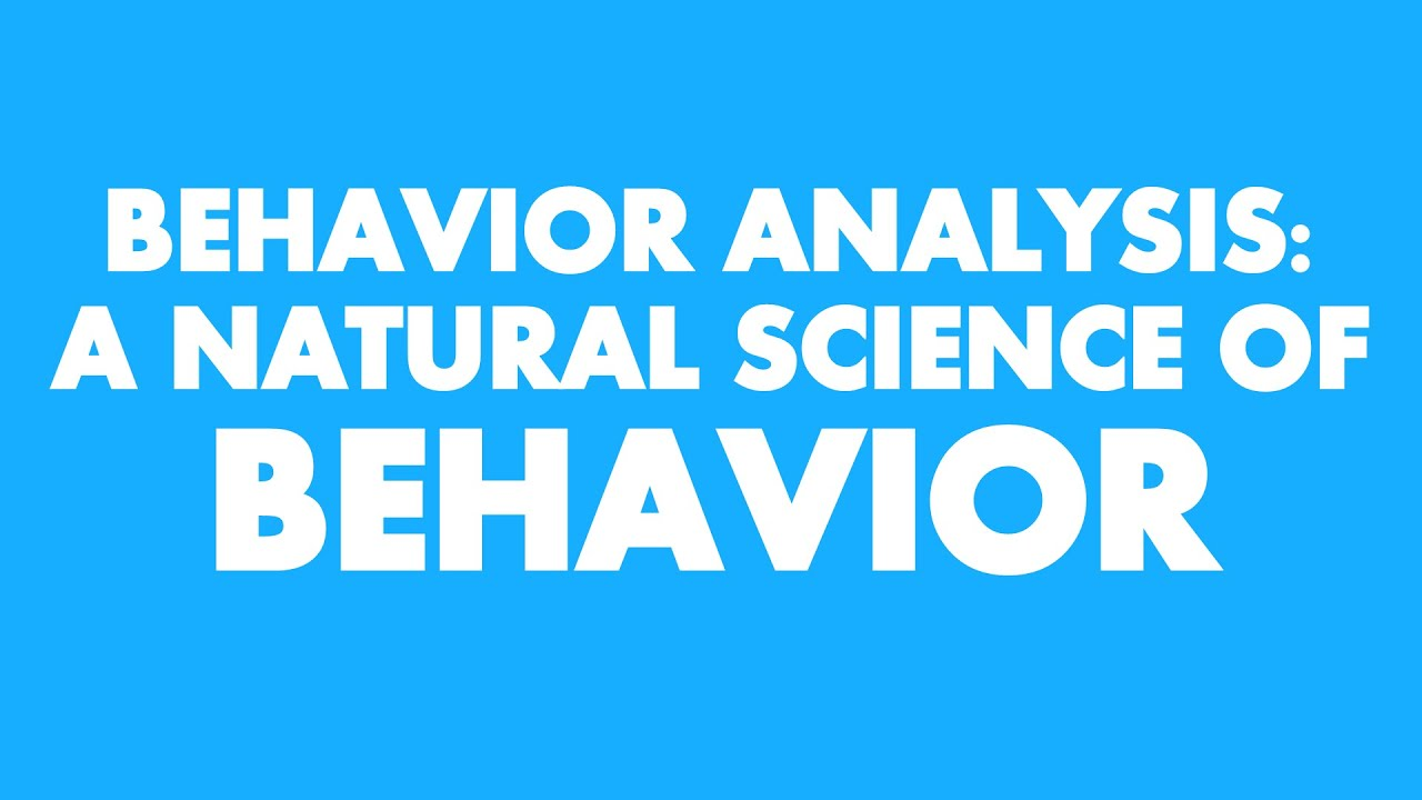 Behavior Analysis: A Natural Science Of Behavior (Dr Henry Schlinger)