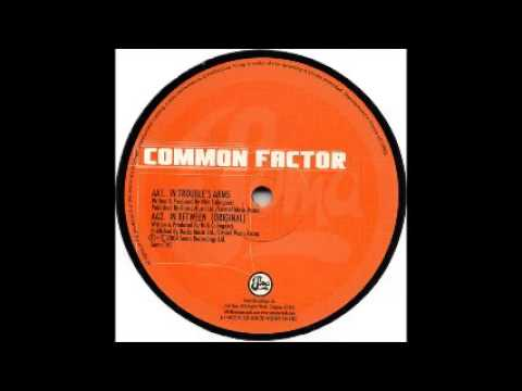 Common Factor - In Trouble's Arms