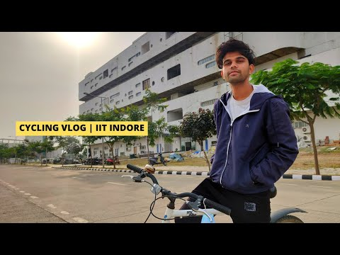 IIT INDORE - Bicycle Ride   ||  Cycling Vlog   ||  New Buildings  ||  New Campus  ||  Bunty Verma 🔥
