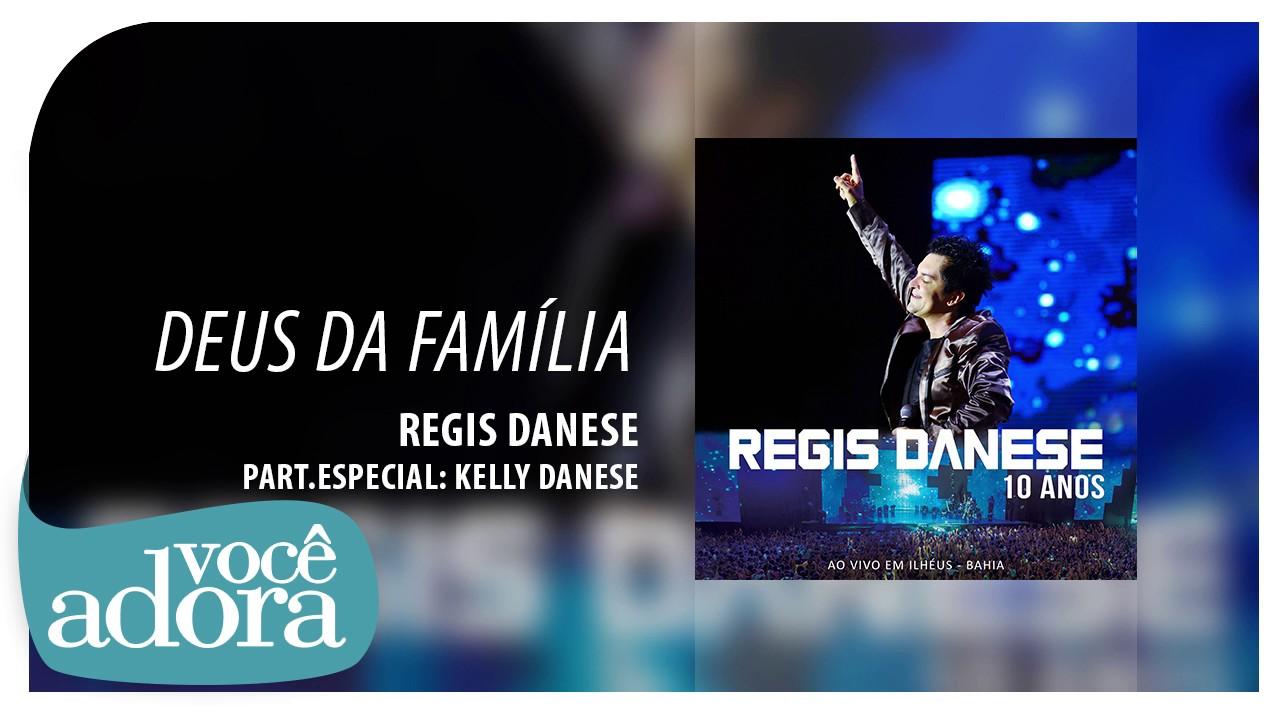 Deus da Família Regis Danese Álbum 10 Anos (Áudio