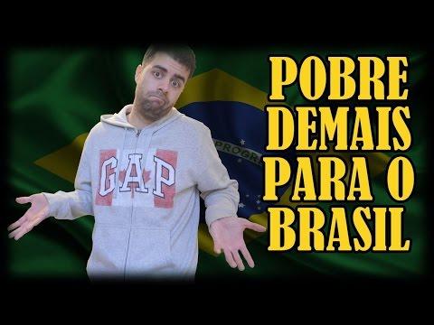 Sou Pobre Demais Para Morar No Brasil!