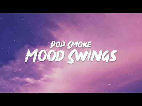 Pop Smoke – Mood Swings (Lyrics) ft. Lil Tjay
