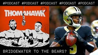 Should the Bears trade for Teddy Bridgewater? | The ThomaHawk Show