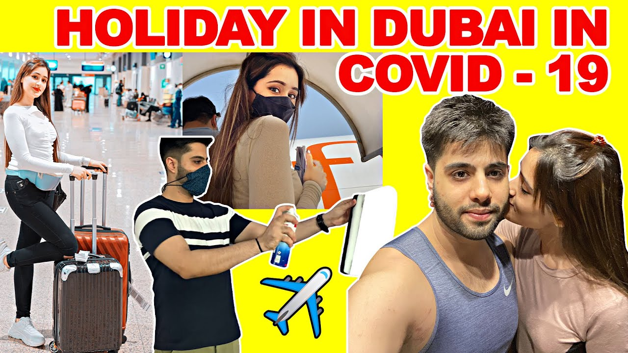 THIS IS HOW WE TRAVELLED TO DUBAI IN COVID - 19