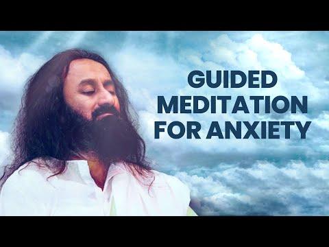 Meditation To Deal With Anxiety | Guided Meditation By Gurudev Sri Sri Ravi Shankar