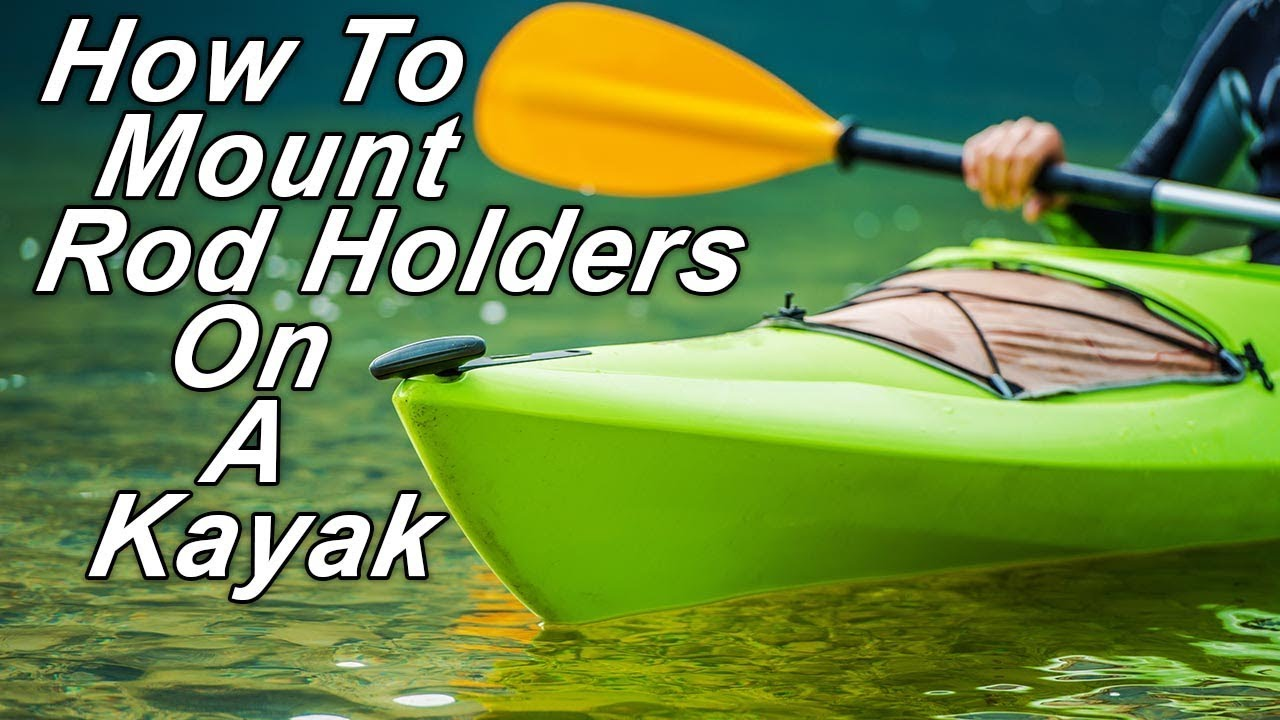 How to put rod holders on a kayak youtube for How to fish from a kayak