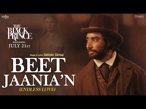 Beet Jaania'N (Endless Love) | Satinder Sartaaj, Dee Ajayi, The Black Prince | New Punjabi Song
