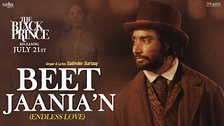 Satinder Sartaaj - Beet Jaania'N (Endless Love) | The Black Prince | New Punjabi Songs 2018