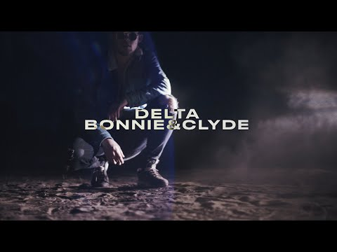 Delta - Bonnie & Clyde (Official Video)