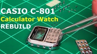 Casio C-801 Calculator Watch REBUILD - Ep 62 - Vintage Digital Watches