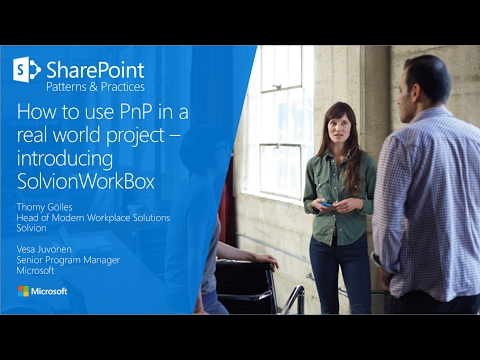 SharePoint PnP Partner Story - How Solvion is using PnP assets in their customer deployments