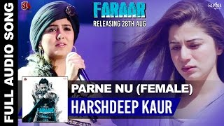 Harshdeep Kaur Songs | Parne Nu (Female Version) | Faraar | Gippy Grewal | Sad Songs