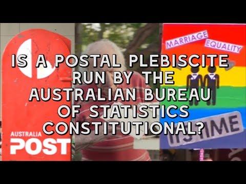 Is a Postal Plebiscite Run by the Australian Bureau of Statistics Constitutional?