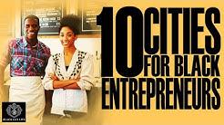 Black Excellist:  10 Best Cities for Black Entrepreneurs