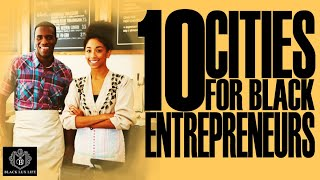 Black Excellist: 10 Bęst Cities for Black Entrepreneurs