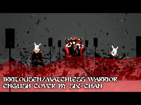 【Six】Matchless Warrior/Ikkitousen English Cover